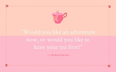 Would you like an adventure now, or would you like to have your tea first?
